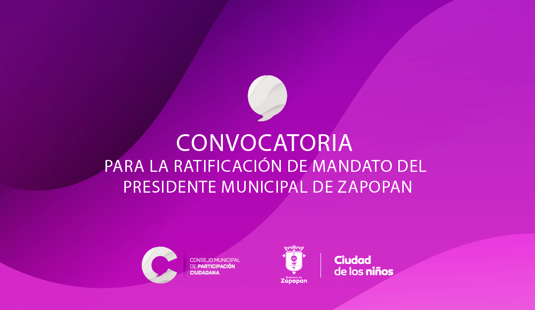 Convocatoria para ratificación de mandato del Presidente Municipal de Zapopan