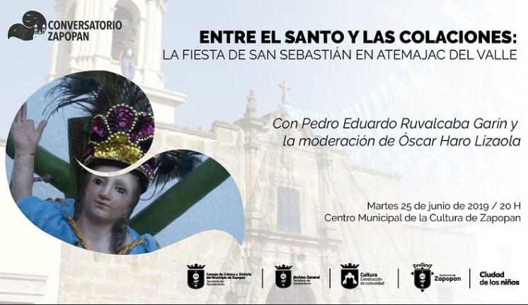 Presenta Conversatorio Zapopan charla sobre la Fiesta de San Sebastián en Atemajac del Valle