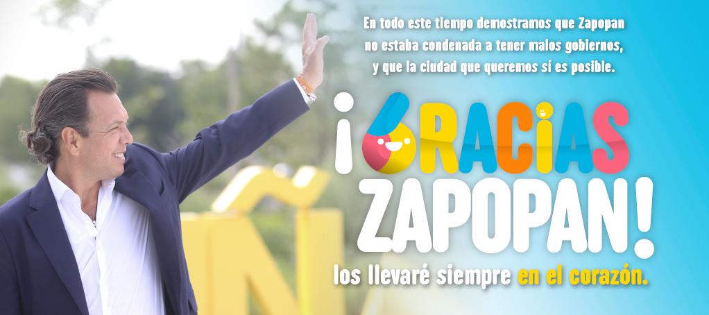 En todo este tiempo demostramos que Zapopan no estaba condenada a tener malos gobiernos, y que la ciudad que queremos sí es posible. ¡Gracias Zapopan! los llevaré siempre en el corazón.