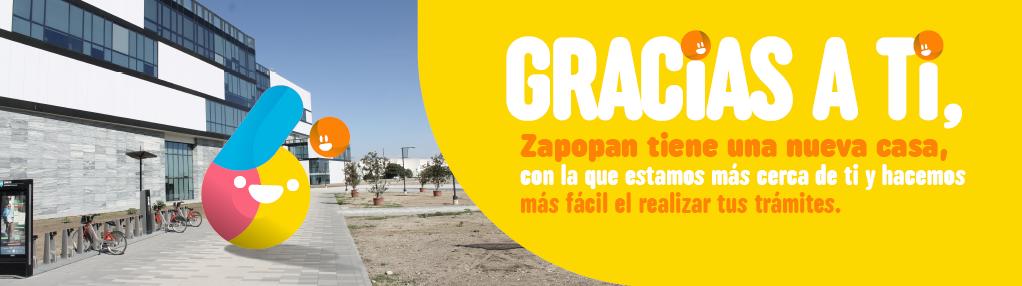 Gracias a ti, Zapopan tiene una nueva casa, con la que estamos más cerca de ti y hacemos más fácil el realizar tus trámites.